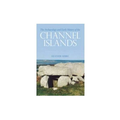 Archaeology and Early History of the Channel Islands