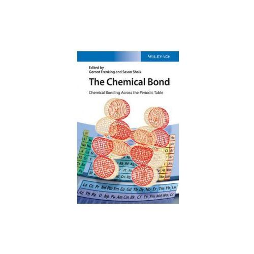 Chemical Bond: Chemical Bonding Across the Periodic Table (9783527333158)