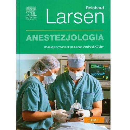 Anestezjologia. Larsen. Tom 1, Larsen,A. Kübler