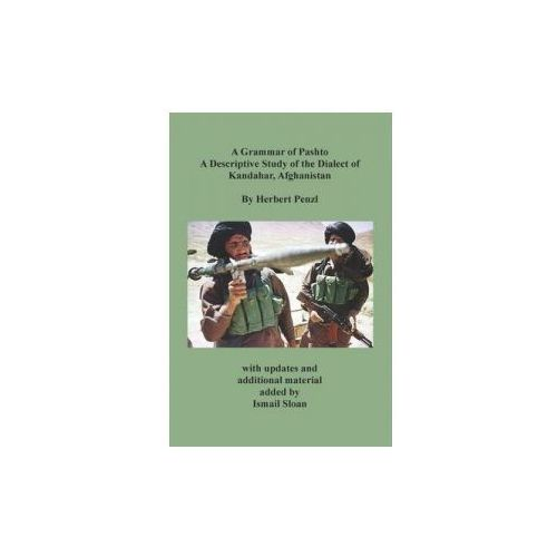 Grammar of Pashto a Descriptive Study of the Dialect of Kandahar, Afghanistan (9780923891725)
