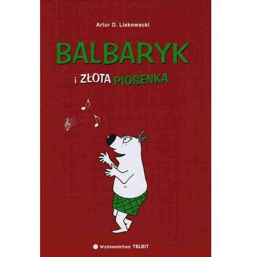 BALBARYK I ZŁOTA PIOSENKA Artur Liskowacki, książka z kategorii Komiksy