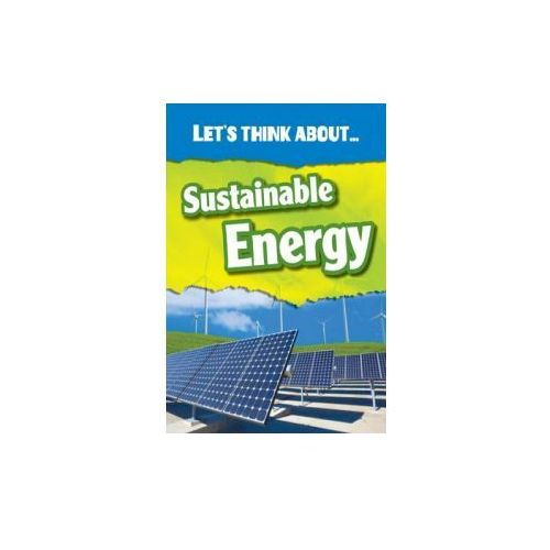 Let's Think About Sustainable Energy (9781406282641)