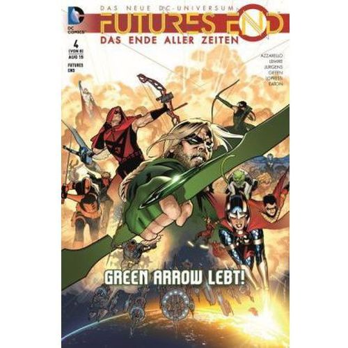 Futures End - Das Ende aller Zeiten - Green Arrow lebt! Lopresti, Aaron (9783957984746)