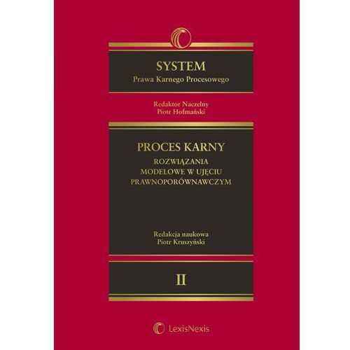 System Prawa Karnego Procesowego t.2 Proces karny rozwiązania modelowe w ujęciu prawnoporówna - Dostępne od: 2014-10-17