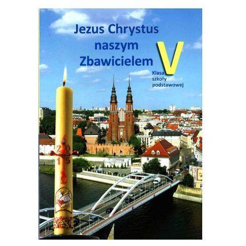 05 KATECHIZM-JEZUS CHRYSTUS NASZYM ZBAWI ŚW. KRZYŻ 9788373424838 Praca zbiorowa