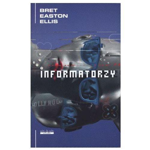 Informatorzy - Ellis Bret Easton, vis-a-vis Etiuda