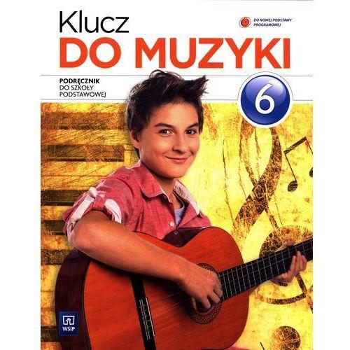 Klucz do muzyki. Klasa 6, szkoła podstawowa. Muzyka. Podręcznik - ŁÓDŹ, odbiór osobisty za 0zł!, oprawa broszurowa