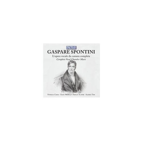 Gaspare Spontini: Complete Vocal Chamber Music