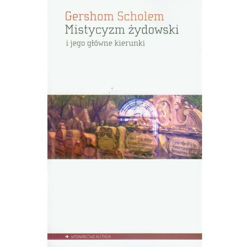 Mistycyzm żydowski i jego główne kierunki (2007)