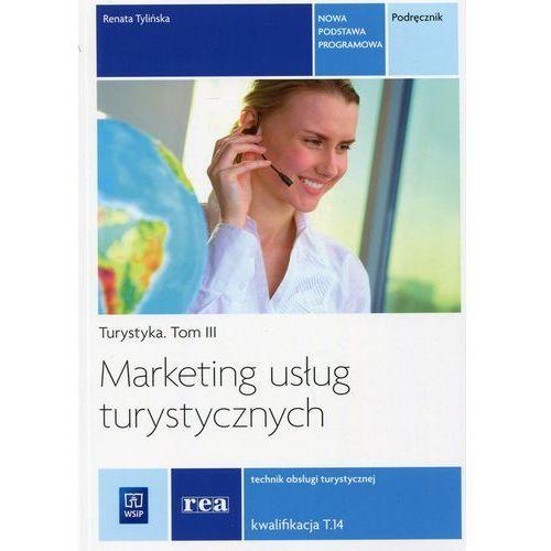Marketing Usług Turystycznych Tom 3. Turystyka. Podręcznik, Renata Tylińska