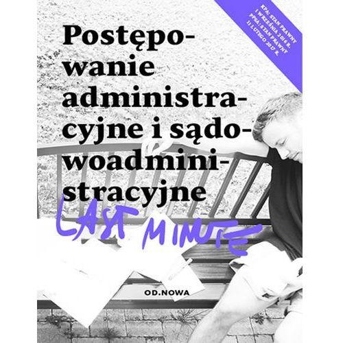Postępowanie Administracyjne I Sądowoadministracyjne Last Minute - Piotr Bronny (404 str.)