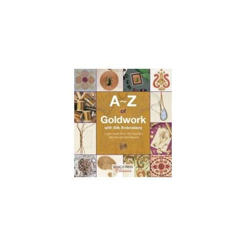 A-Z of Goldwork with Silk Embroidery, Country Bumpkin Publications