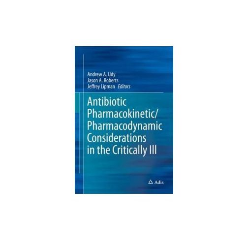 Antibiotic Pharmacokinetic/Pharmacodynamic Considerations in the Critically Ill