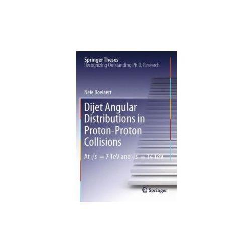 Dijet Angular Distributions in Proton-Proton Collisions (9783642245961)