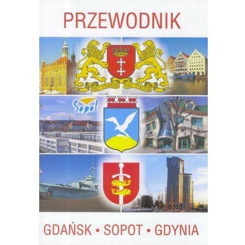 Przewodnik Gdańsk, Sopot, Gdynia w.2017 [14,8x21 cm], LITERAT
