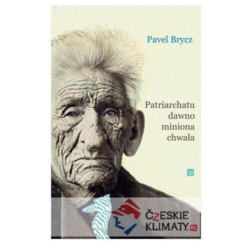 Patriarchatu dawno miniona chwała - Pavel Brycz, Brycz Pavel