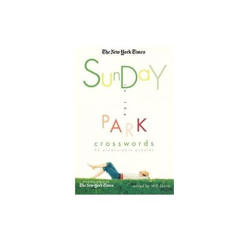 The New York Times Sunday in the Park Crosswords: 75 Pleasurable Puzzles (9780312351977)