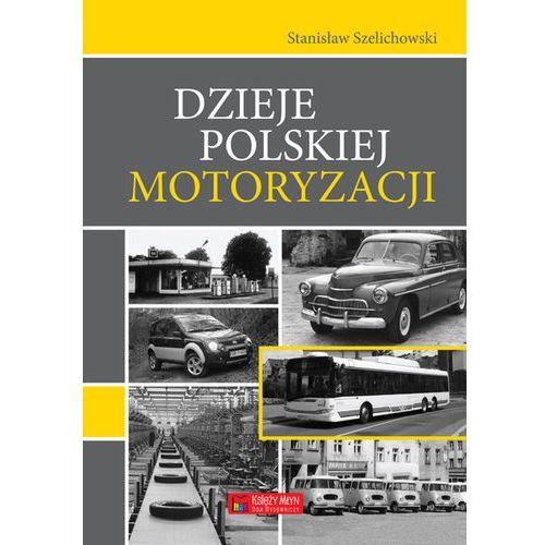 Dzieje polskiej motoryzacji (9788377290941)