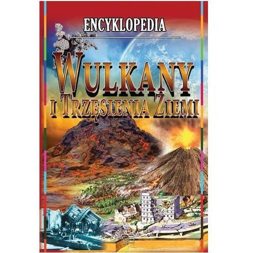 Encyklopedia. Wulkany i trzęsienia ziemi praca zbiorowa, ARTI