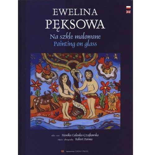Ewelina Pęksowa. Na szkle malowane (2011)