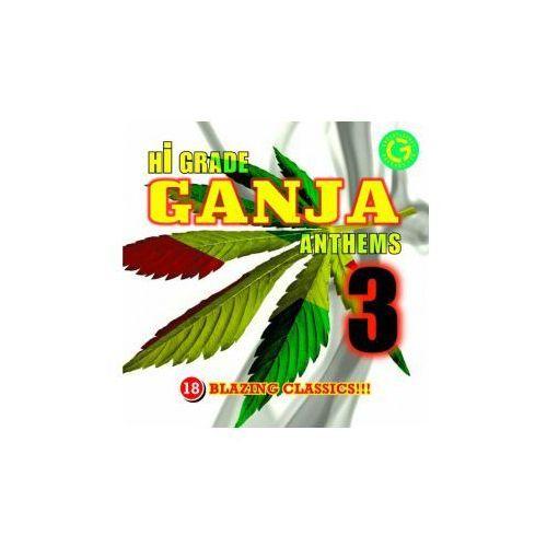 Różni Wykonawcy - Hi Grade Ganja Anthems 3 (0601811208427)
