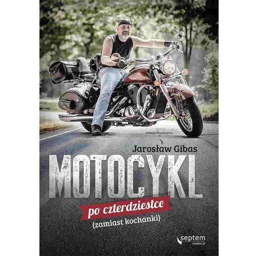 Motocykl po czterdziestce zamiast kochanki, Jarosław Gibas