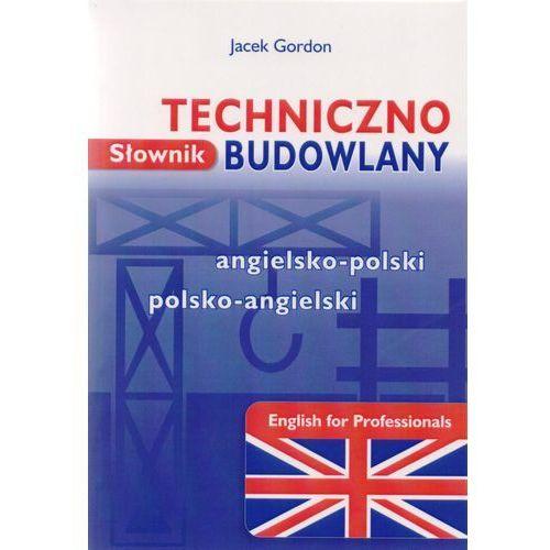 Słownik techniczno-budowlany angielsko-polski , polsko-angielski (360 str.)
