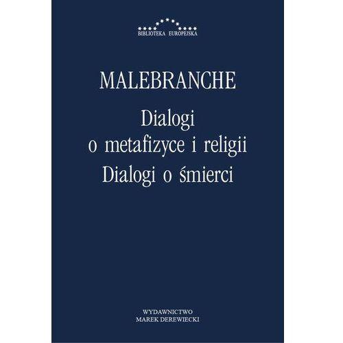 Dialogi o metafizyce i religii. Dialogi o śmierci - Nicolas Malebranche (9788364408403)