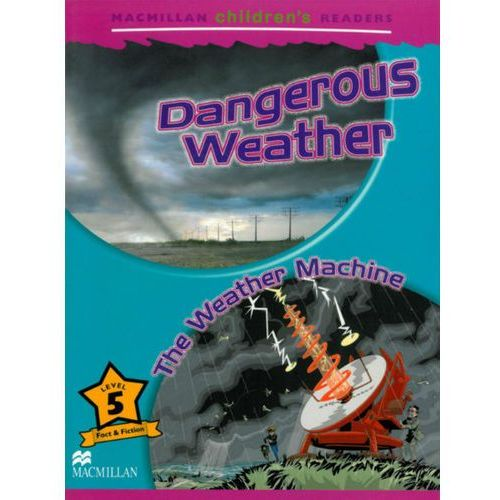 Macmillan Children's Readers Level 5 Dangerous Weather/The Weather Machine