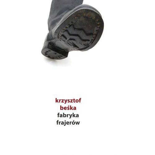 Fabryka frajerów - Krzysztof Beśka (2009)