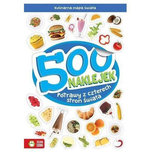 Praca zbiorowa 500 naklejek potrawy z czterech stron świata - jeśli zamówisz do 14:00, wyślemy tego samego dnia. (9788380736856)