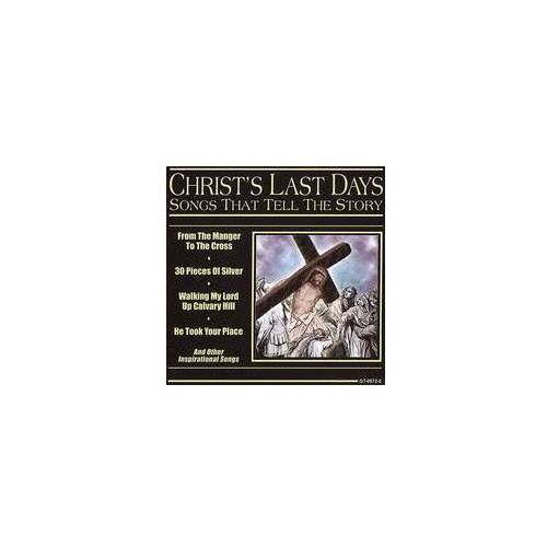 Songs That Tell Story: Christ's Last Days / Var, GSO572.2
