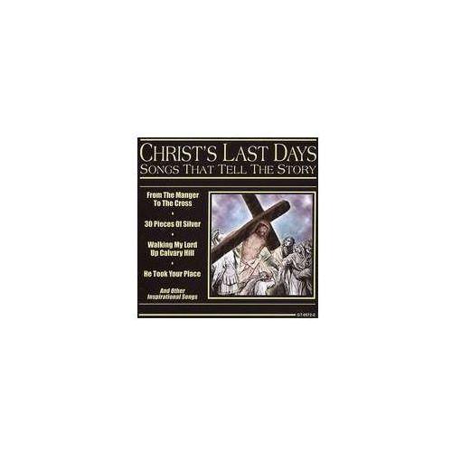 Songs That Tell Story: Christ's Last Days / Var