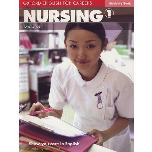 Nursing 1 Oxford English for Careers: Podręcznik (opr. miękka)
