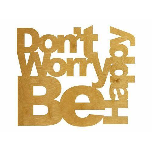 Dekoracja drewniana napis na ścianę Don't Worry Be Happy - 3 mm