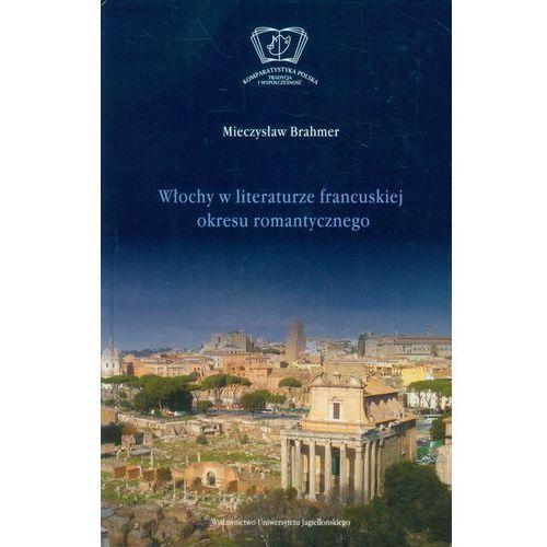 Włochy w literaturze francuskiej okresu romantycznego (9788323338079)