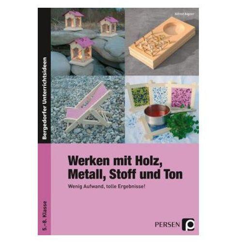 Werken mit Holz, Metall, Stoff und Ton Aigner, Alfred