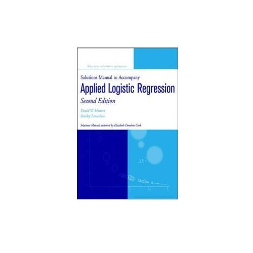 Solutions Manual to accompany Applied Logistic Regression