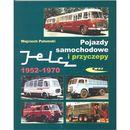 Pojazdy samochodowe i przyczepy Jelcz 1952-1970 - Wojciech Połomski, oprawa miękka