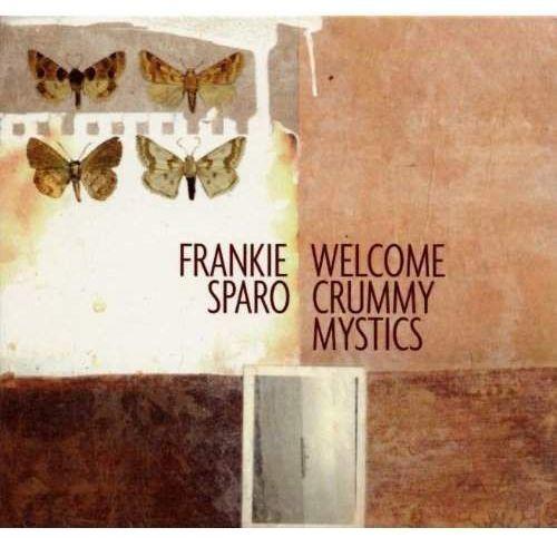 Frankie Sparo - Welcome Crummy Mystics (0666561002312)
