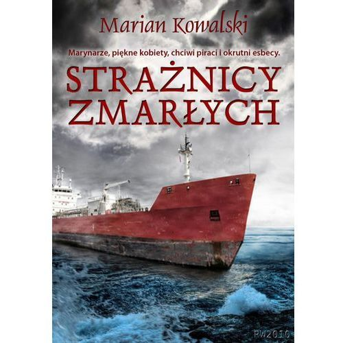 Strażnicy zmarłych - Marian Kowalski, Marian Kowalski