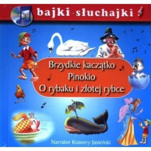 Brzydkie kaczątko Pinokio O rybaku i złotej rybce bajki-słuchajki (ilość stron 141)
