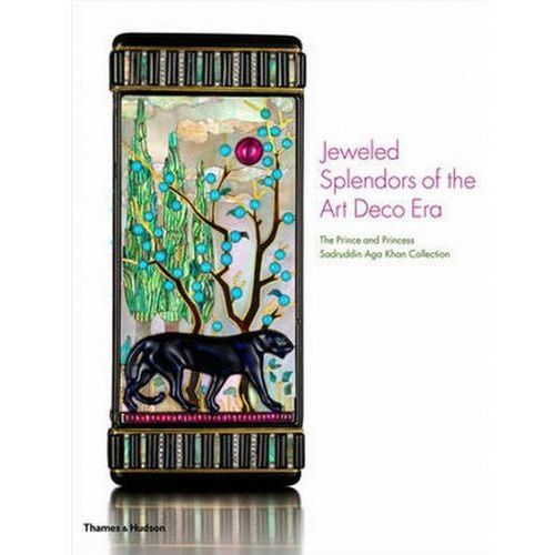 Jeweled Splendors of the Art Deco Era: The Prince and Princess Sadruddin Aga Khan Collection (9780500519479)