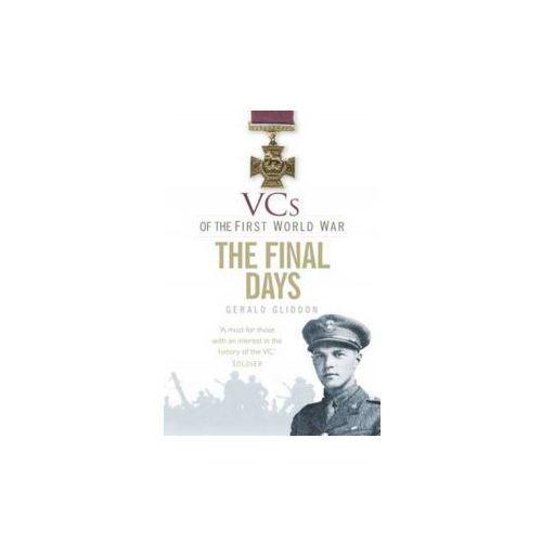 VCs of the First World War: The Final Days 1918 (9780750953689)