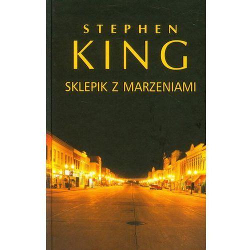 Sklepik z marzeniami - Wysyłka od 5,99 - kupuj w sprawdzonych księgarniach !!!, Stephen King