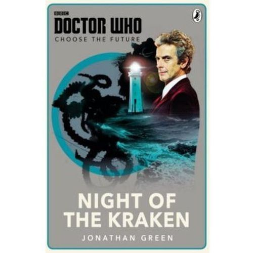 Doctor Who - Choose the Future: Night of the Kraken (9781405926508)