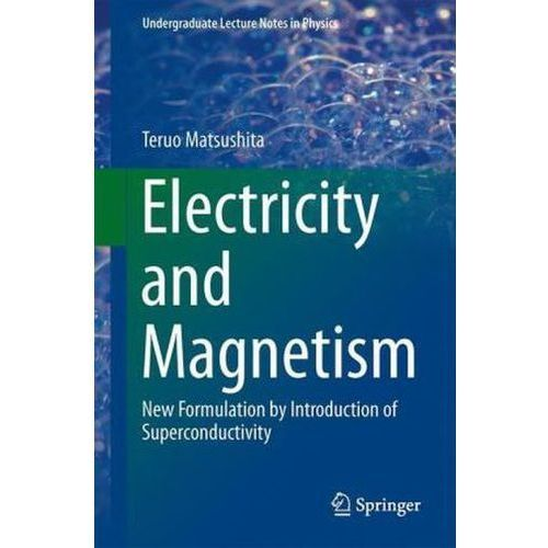 Electricity and Magnetism: New Formulation by Introduction of Superconductivity