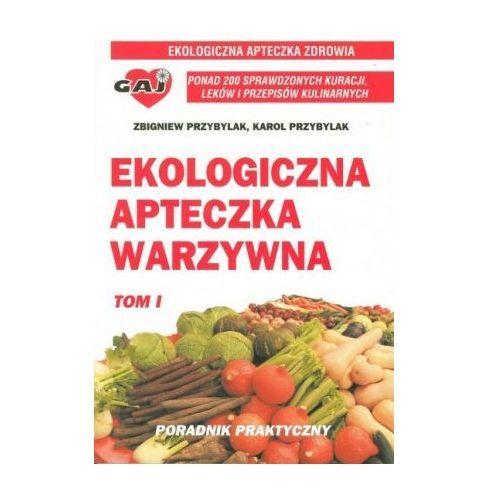 Ekologiczna apteczka warzywna cz. I (9788386982905)