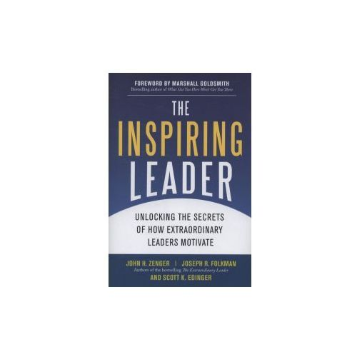 Inspiring Leader: Unlocking the Secrets of How Extraordinary Leaders Motivate (9780071621243)