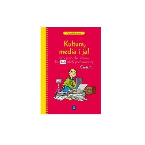 Kultura, media i ja! SP kl.4-6 Karty pracy cz.1 (96 str.)